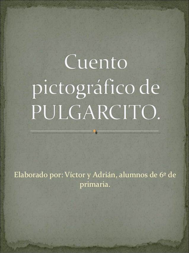 Cuento pictográfico de Pulgarcito. Adrián y Víctor.