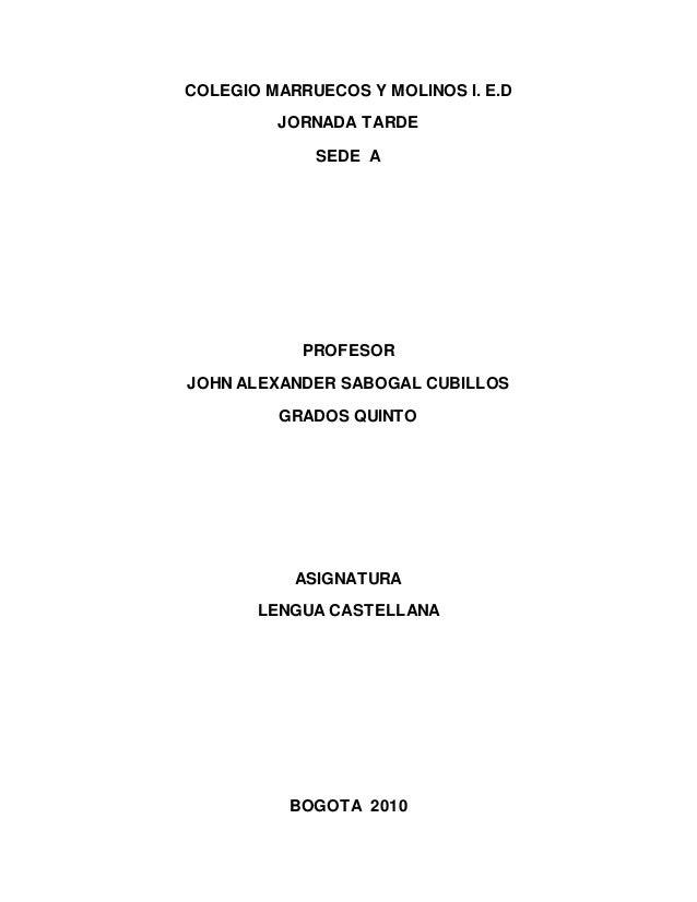 COLEGIO MARRUECOS Y MOLINOS I. E.D JORNADA TARDE SEDE A PROFESOR JOHN ALEXANDER SABOGAL CUBILLOS GRADOS QUINTO ASIGNATURA ...