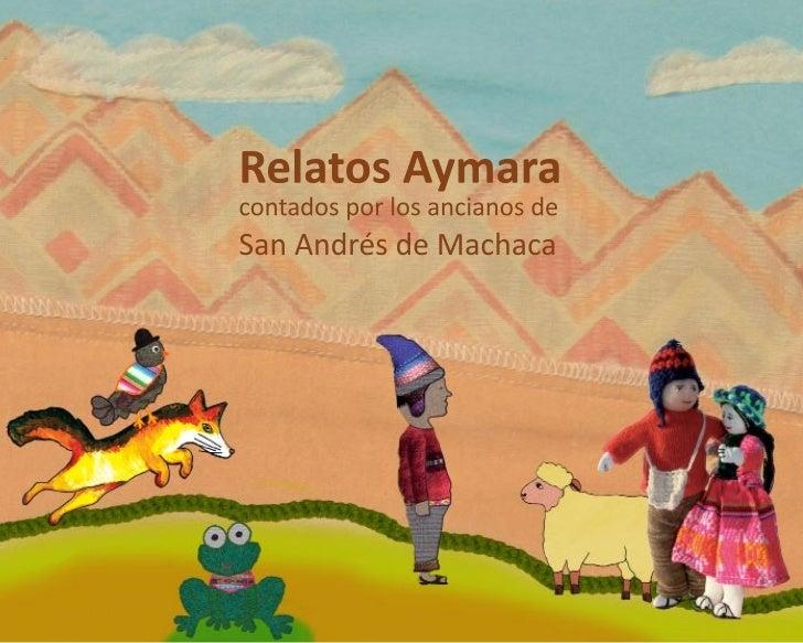 Cuentos aymaras san andres de machaca bolivia 2012