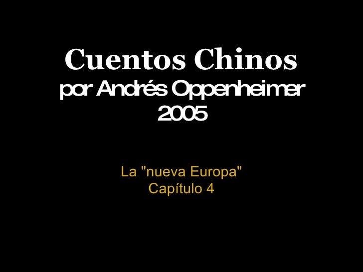 """Cuentos Chinos por Andrés Oppenheimer 2005 La """"nueva Europa"""" Capítulo 4"""