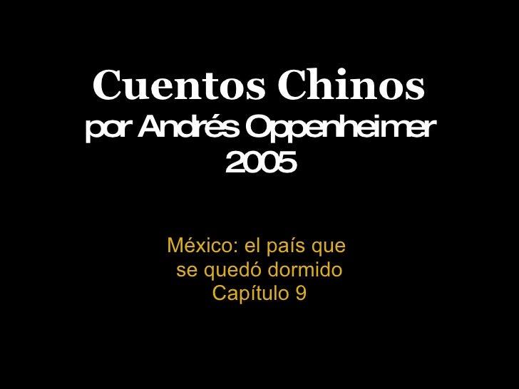 Cuentos Chinos por Andrés Oppenheimer 2005 México: el país que  se quedó dormido Capítulo 9