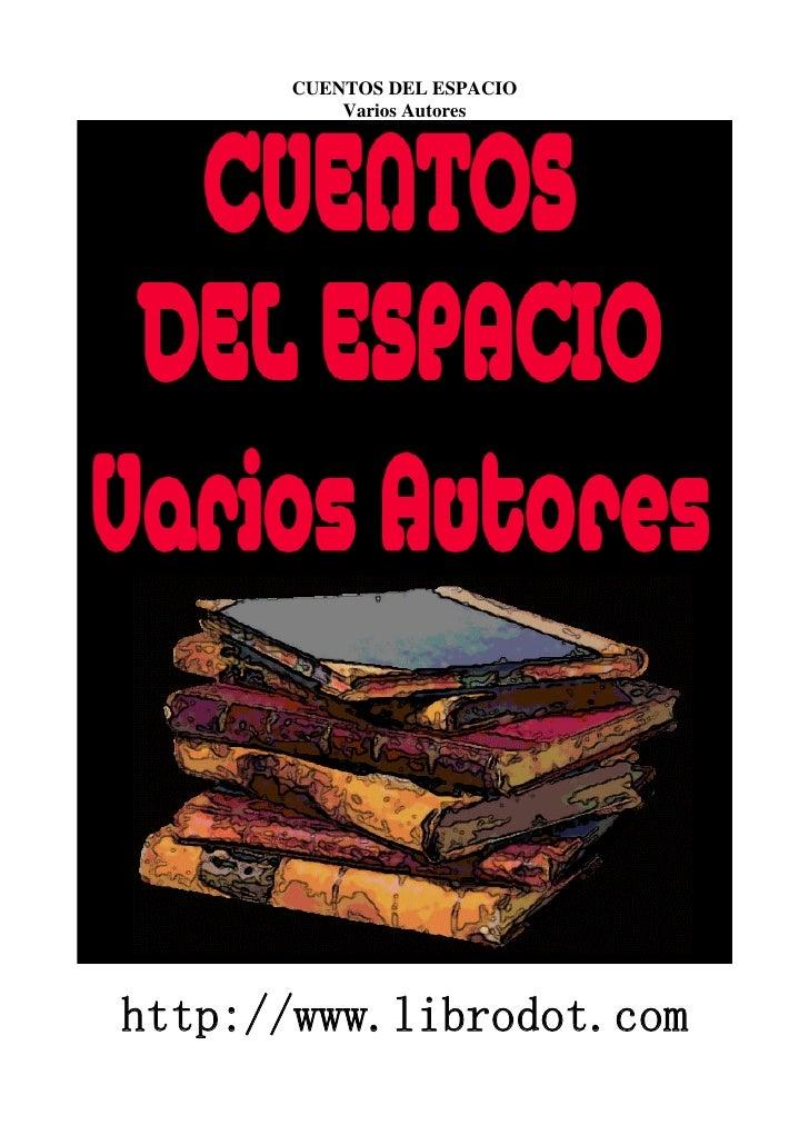 CUENTOS DEL ESPACIO           Varios Autores     http://www.librodot.com