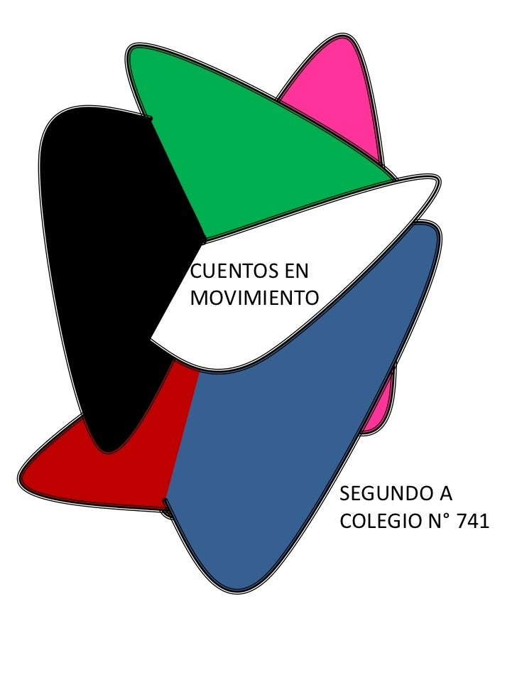 CUENTOS ENMOVIMIENTO             SEGUNDO A             COLEGIO N° 741