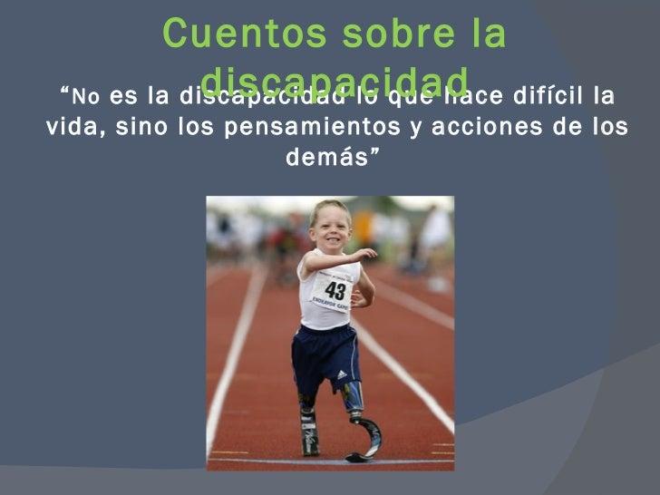 """"""" No  es la discapacidad lo que hace difícil la vida, sino los pensamientos y acciones de los demás""""  Cuentos sobre la dis..."""