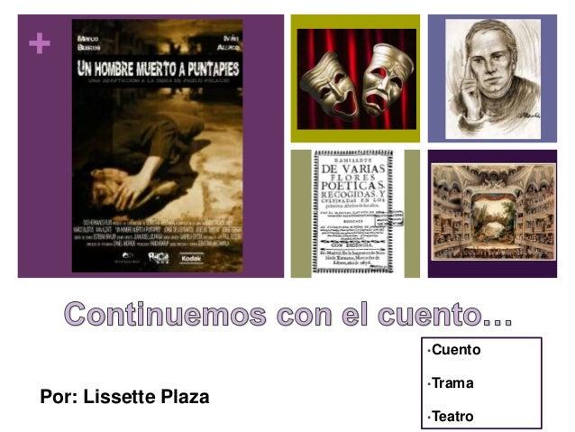+ Por: Lissette Plaza •Cuento •Trama •Teatro