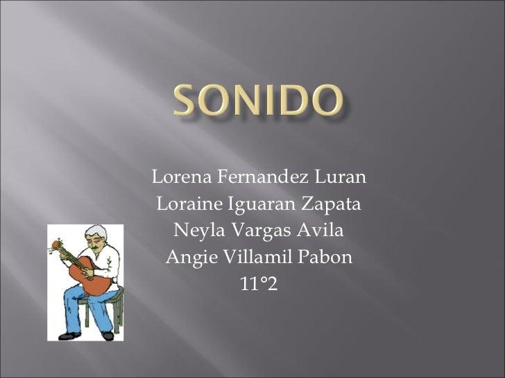 Lorena Fernandez Luran Loraine Iguaran Zapata Neyla Vargas Avila Angie Villamil Pabon 11°2