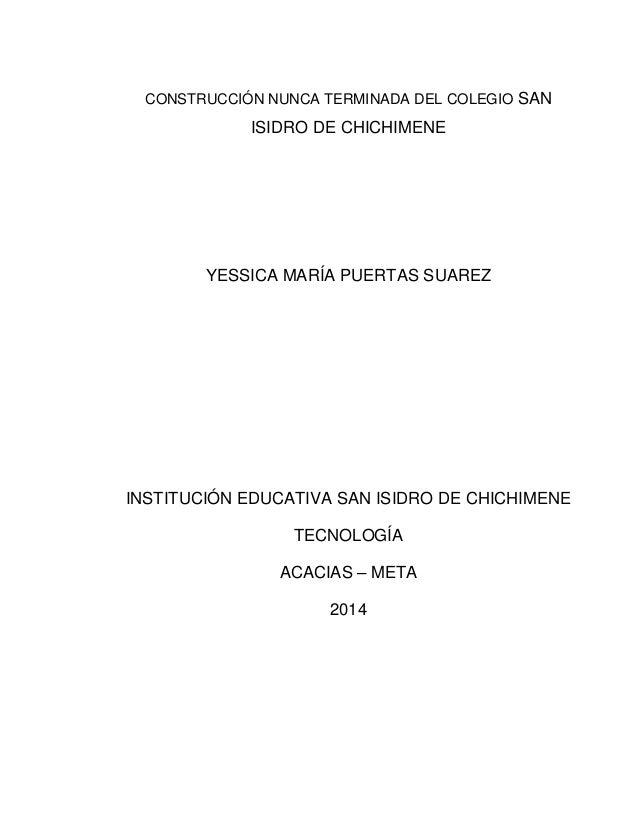 CONSTRUCCIÓN NUNCA TERMINADA DEL COLEGIO SAN  ISIDRO DE CHICHIMENE  YESSICA MARÍA PUERTAS SUAREZ  INSTITUCIÓN EDUCATIVA SA...
