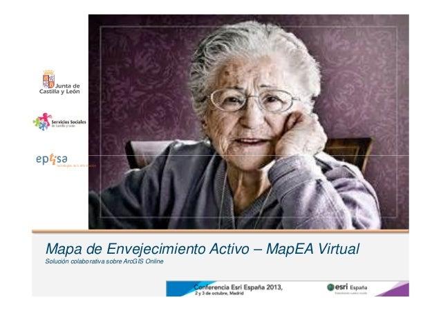 Mapa de Envejecimiento Activo – MapEA Virtual Solución colaborativa sobre ArcGIS Online