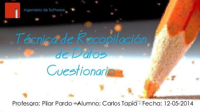  Dts Custr Profesora: Pilar Pardo - Alumno: Carlos Tapia - Fecha: 12-05-2014 Ingenie...