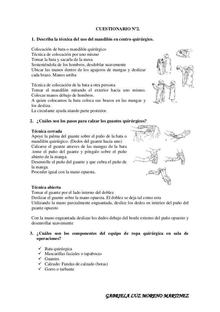 CUESTIONARIO Nº2.1. Describa la técnica del uso del mandilón en centro quirúrgico.Colocación de bata o mandilón quirúrgico...