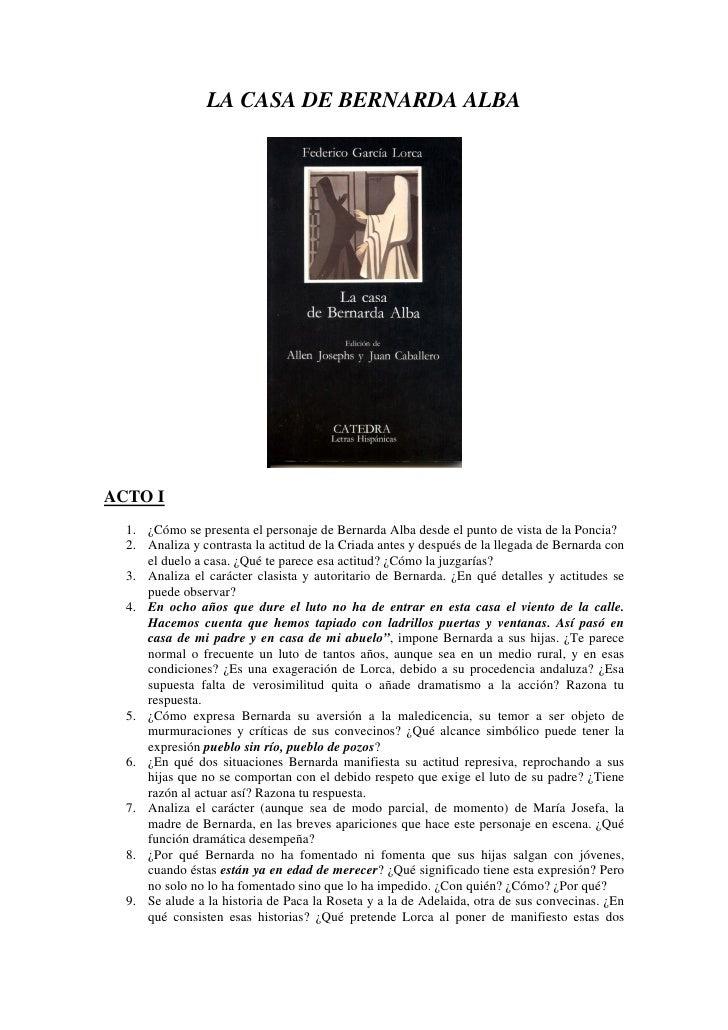 LA CASA DE BERNARDA ALBAACTO I  1. ¿Cómo se presenta el personaje de Bernarda Alba desde el punto de vista de la Poncia?  ...