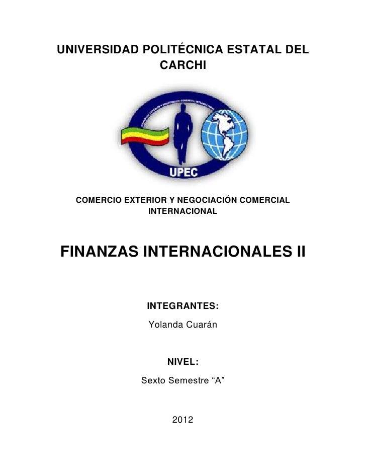 UNIVERSIDAD POLITÉCNICA ESTATAL DEL              CARCHI  COMERCIO EXTERIOR Y NEGOCIACIÓN COMERCIAL               INTERNACI...