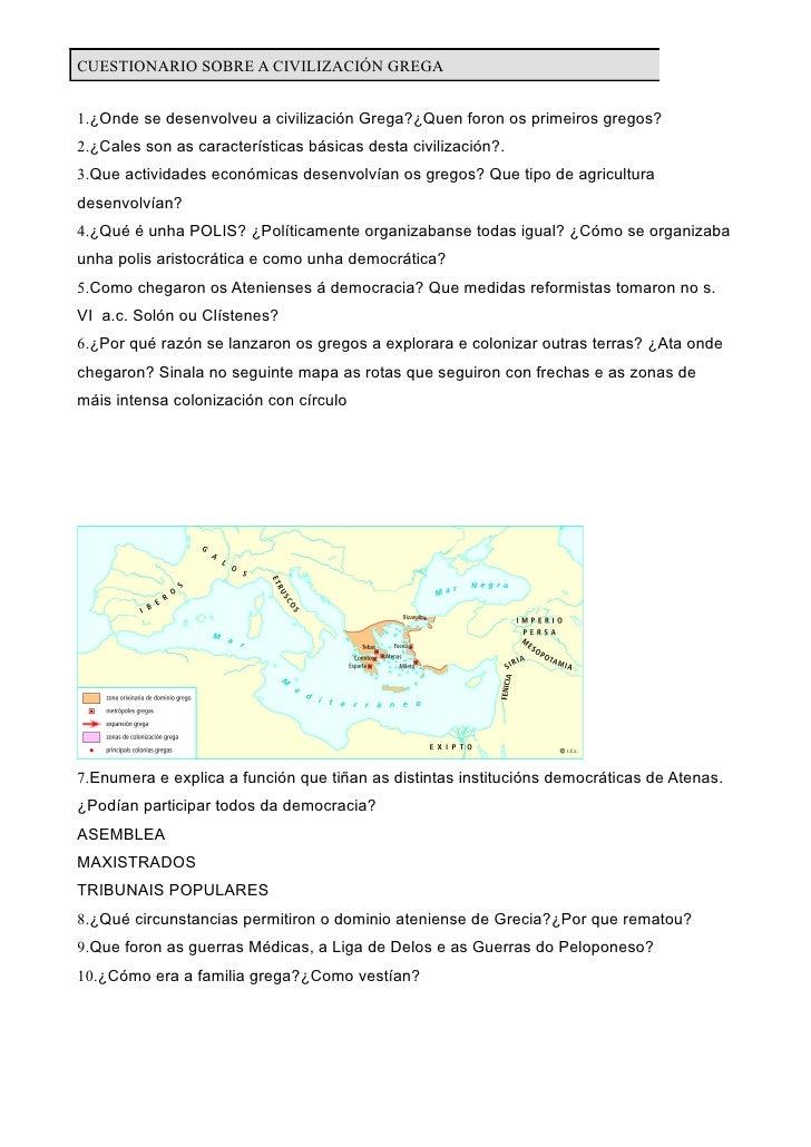 CUESTIONARIO SOBRE A CIVILIZACIÓN GREGA   1.¿Onde se desenvolveu a civilización Grega?¿Quen foron os primeiros gregos? 2.¿...