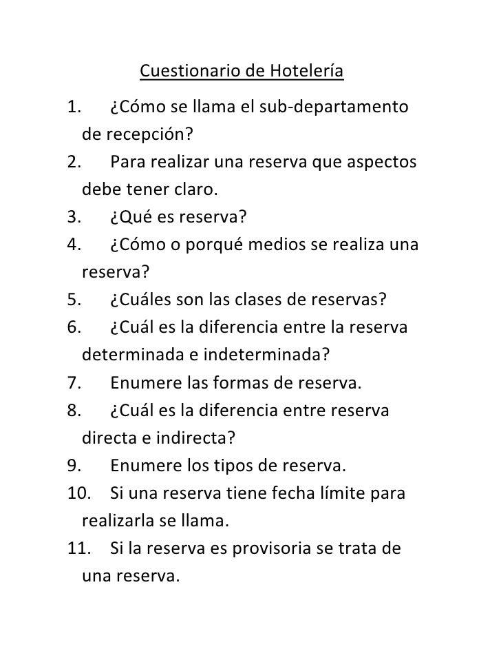 Cuestionario de Hotelería<br />¿Cómo se llama el sub-departamento de recepción?<br />Para realizar una reserva que aspecto...