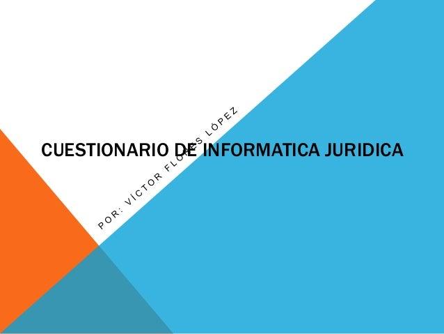 Cuestionario de informatica juridica