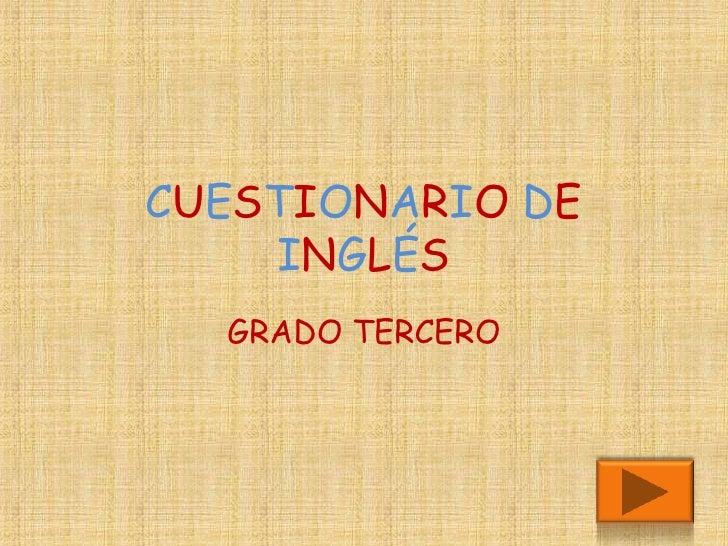 CUESTIONARIO DE    INGLÉS  GRADO TERCERO