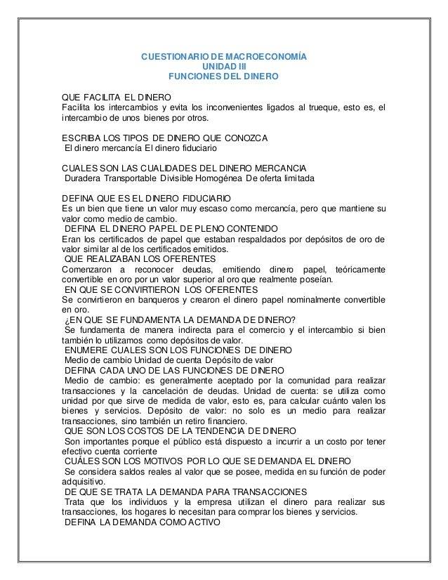 CUESTIONARIO DE MACROECONOMÍA UNIDAD III FUNCIONES DEL DINERO QUE FACILITA EL DINERO Facilita los intercambios y evita los...