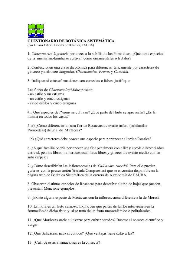 CUESTIONARIO DE BOTÁNICA SISTEMÁTICA (por Liliana Fabbri. Cátedra de Botánica, FAUBA)  1. Chaenomeles lagenaria pertenece ...