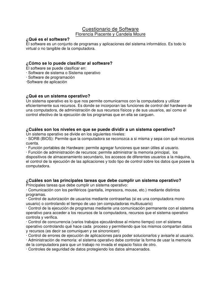 Cuestionario de Software<br />Florencia Piacente y Candela Moure<br />¿Qué es el software?El software es un conjunto de pr...