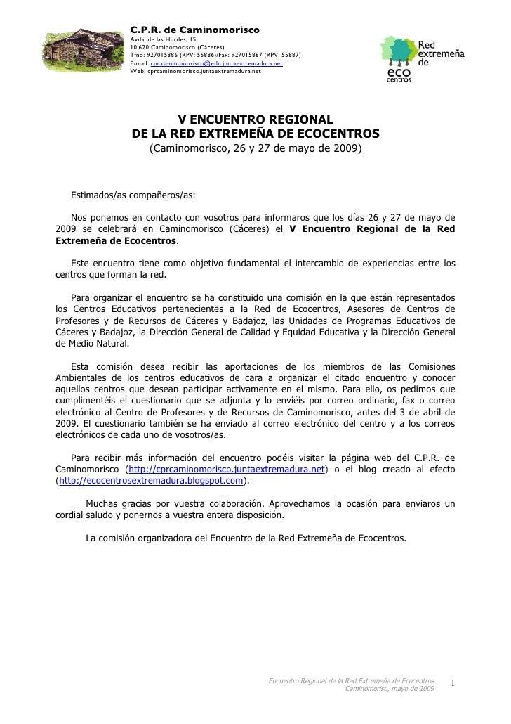 C.P.R. de Caminomorisco                  Avda. de las Hurdes, 15                  10.620 Caminomorisco (Cáceres)          ...
