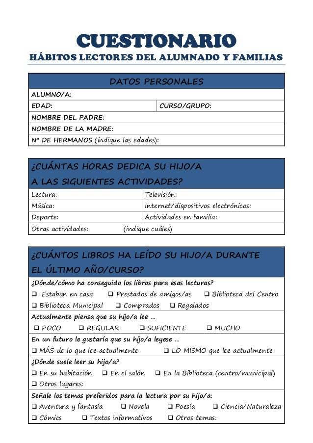 CUESTIONARIO HÁBITOS LECTORES DEL ALUMNADO Y FAMILIAS DATOS PERSONALES ALUMNO/A: EDAD: CURSO/GRUPO: NOMBRE DEL PADRE: NOMB...