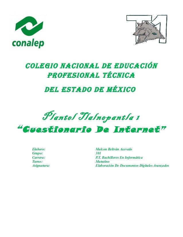 """Colegio NaCioNal De eDuCaCióN ProfesioNal TéCNiCa Del esTaDo De MéxiCo Plantel Tlalnepantla 1 """"Cuestionario De Internet"""" E..."""
