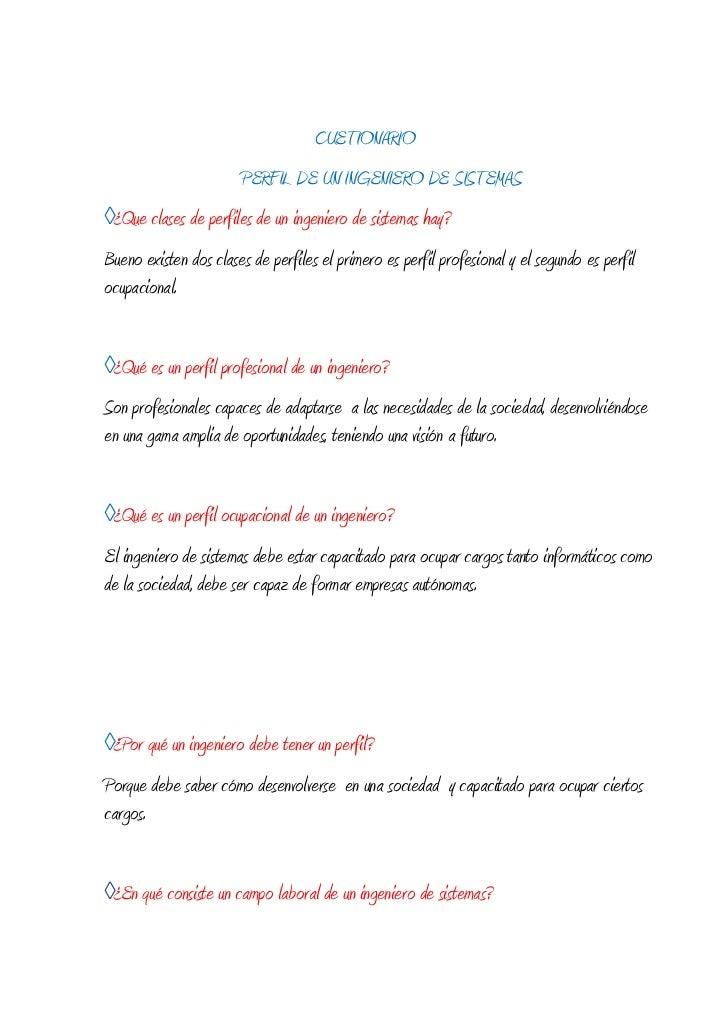 CUETIONARIO                       PERFIL DE UN INGENIERO DE SISTEMAS◊¿Que clases de perfiles de un ingeniero de sistemas h...