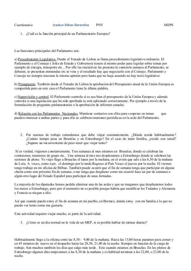 Cuestionario Izaskun Bilbao Barandica PNV MEPS 1. ¿Cuál es la función principal de un Parlamentario Europeo? Las funciones...