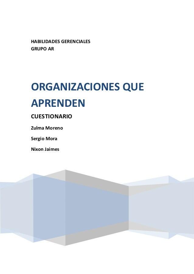 HABILIDADES GERENCIALESGRUPO ARORGANIZACIONES QUEAPRENDENCUESTIONARIOZulma MorenoSergio MoraNixon Jaimes