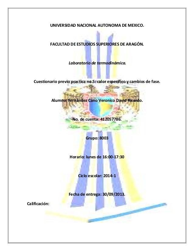 UNIVERSIDAD NACIONAL AUTONOMA DE MEXICO.  FACULTAD DE ESTUDIOS SUPERIORES DE ARAGÓN.  Laboratorio de termodinámica.  Cuest...