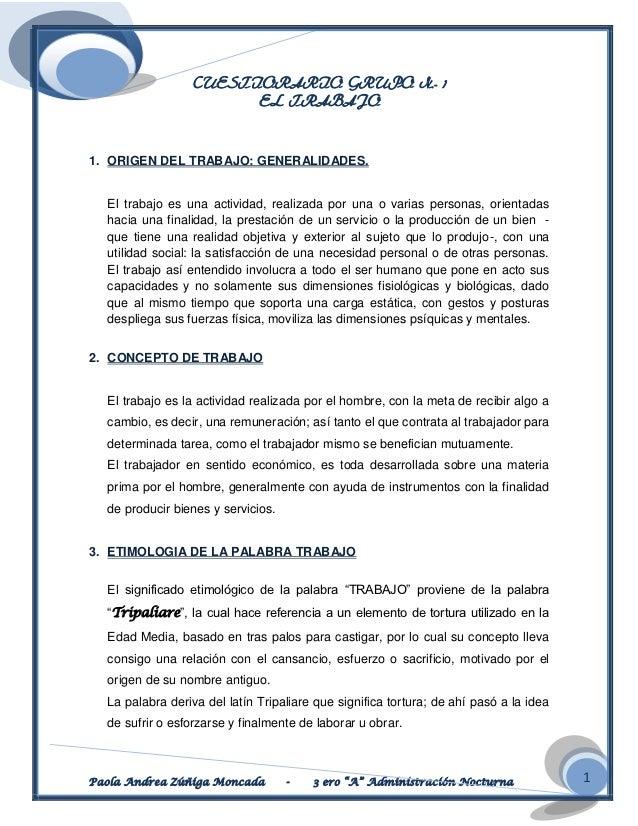 CUESTIORARIO GRUPO N.- 1                       EL TRABAJO1. ORIGEN DEL TRABAJO: GENERALIDADES.  El trabajo es una activida...