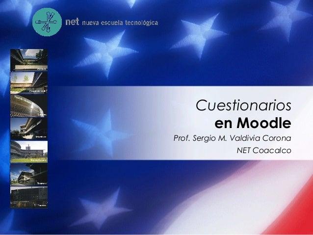 Prof. Sergio M. Valdivia Corona NET Coacalco Cuestionarios en Moodle