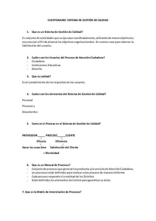 CUESTIONARIO SISTEMA DE GESTIÓN DE CALIDAD 1. Que es un Sistema de Gestión de Calidad? Es conjuntode actividades que se ej...
