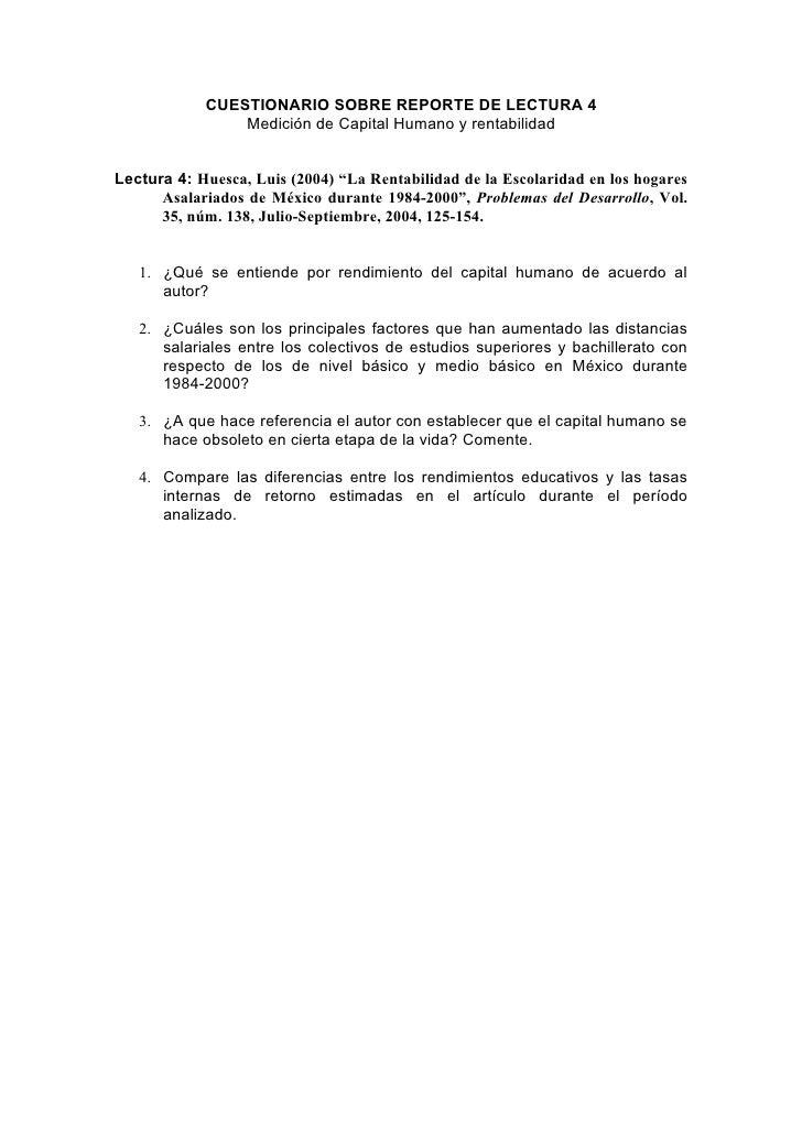 CUESTIONARIO SOBRE REPORTE DE LECTURA 4                 Medición de Capital Humano y rentabilidad   Lectura 4: Huesca, Lui...
