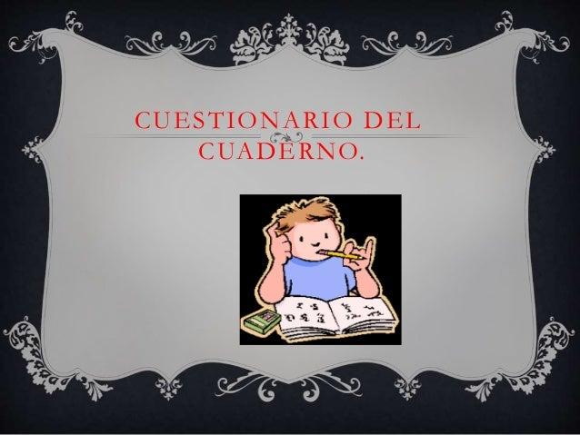 CUESTIONARIO DEL CUADERNO.