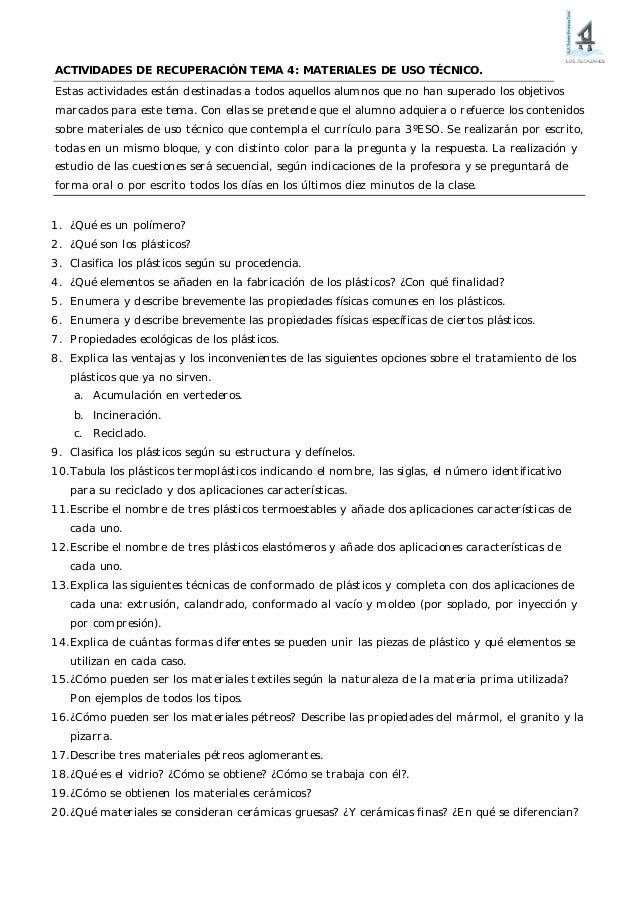 ACTIVIDADES DE RECUPERACIÓN TEMA 4: MATERIALES DE USO TÉCNICO. Estas actividades están destinadas a todos aquellos alumnos...