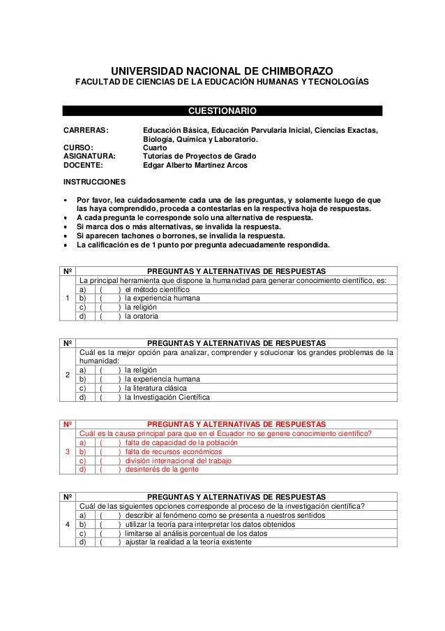UNIVERSIDAD NACIONAL DE CHIMBORAZO FACULTAD DE CIENCIAS DE LA EDUCACIÓN HUMANAS Y TECNOLOGÍAS CUESTIONARIO CARRERAS: Educa...