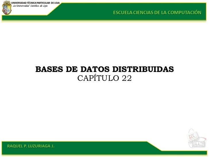 BASES DE DATOS DISTRIBUIDAS CAPÍTULO 22