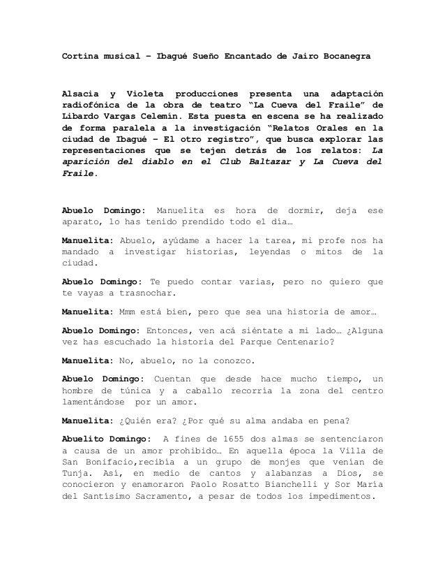 Cortina musical – Ibagué Sueño Encantado de Jairo BocanegraAlsacia y Violeta producciones presenta una adaptaciónradiofóni...
