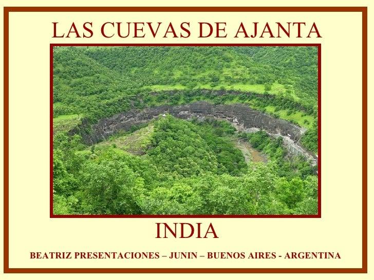 LAS CUEVAS DE AJANTA INDIA BEATRIZ PRESENTACIONES – JUNIN – BUENOS AIRES - ARGENTINA