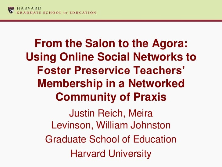 From the Salon to the Agora:Using Online Social Networks to  Foster Preservice Teachers'  Membership in a Networked     Co...
