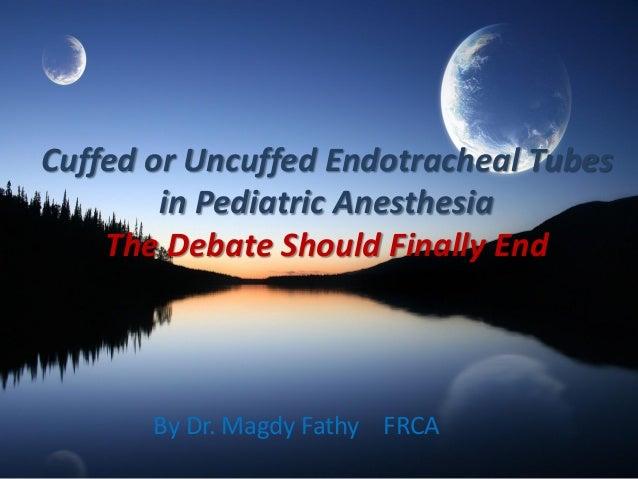 Cuffed vs Uncuffed Endotrachael Tubes in Pediatric Anesthesia