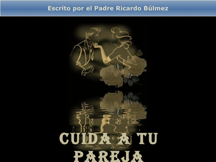 Cuida a tu pareja Escrito por el Padre Ricardo Búlmez