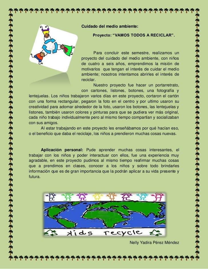 """Cuidado del medio ambiente:                                   Proyecto: """"VAMOS TODOS A RECICLAR"""".                         ..."""