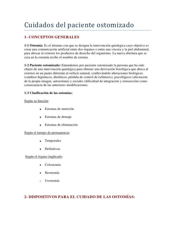Cuidados del paciente ostomizado1- CONCEPTOS GENERALES1-1 Ostomía: Es el término con que se designa la intervención quirúr...