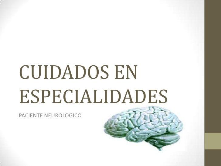 Cuidados en especialidades paciente neurologico