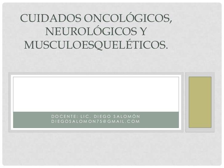Cuidados oncológicos, neurológicos y musculoesqueléticos