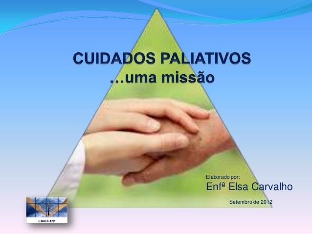 Elaborado por:Enfª Elsa Carvalho         Setembro de 2012