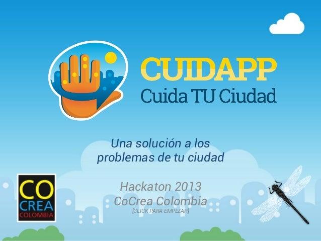 Una solución a los problemas de tu ciudad Hackaton 2013 CoCrea Colombia [CLICK PARA EMPEZAR]