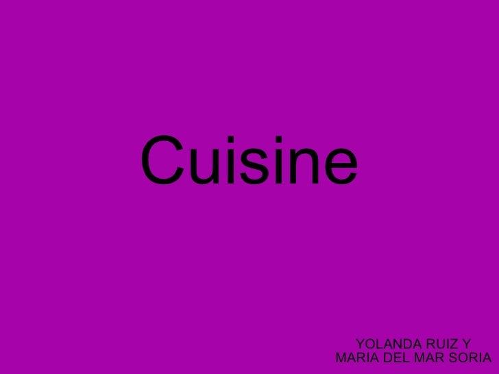 Cuisine YOLANDA RUIZ Y MARIA DEL MAR SORIA